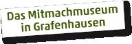 Das Mitmachmuseum in Grafenhausen
